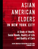 Asian American Elders in NYC: A Study of Health, Social Needs, Quality of Life and Quality of Care